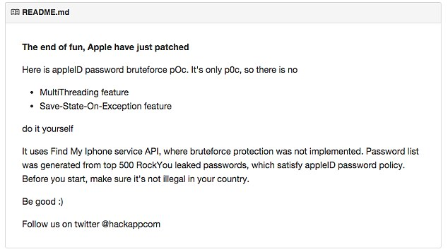 The flaw was spotted by The Next Web on Github (screengrab pictured). Brute force, also known as brute force cracking, is a trial-and-error method used by to get plain-text passwords from encrypted data. It was live for two days before  Apple patched the vulnerability